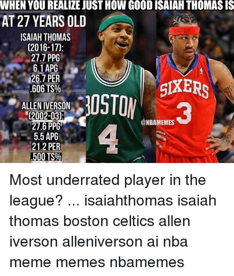 Celtics Memes - when you realize just how good isaiah thomas is at 27