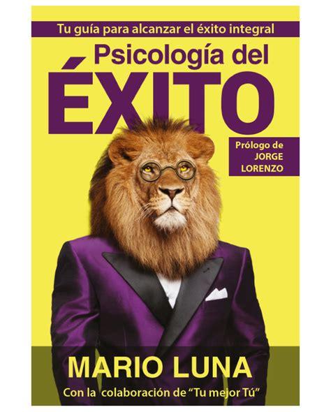 libro desata tu xito libro psicolog 237 a del 201 xito psicolog 205 a del 201 xito