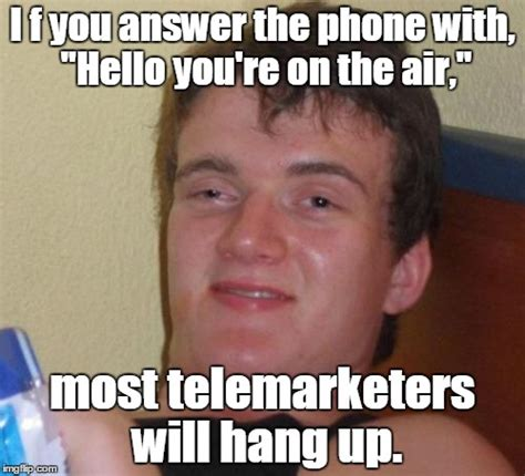 Telemarketer Meme - 10 guy meme imgflip