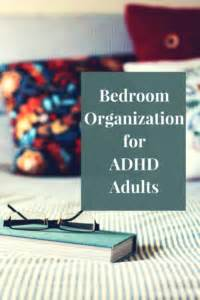 Bedroom Organization For Adhd Bedroom Organization For Adhd Adults A Dose Of Healthy