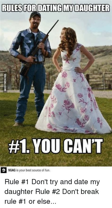 Dating My Daughter Meme - rules for dating my daughter 1 you can t 9gag is your