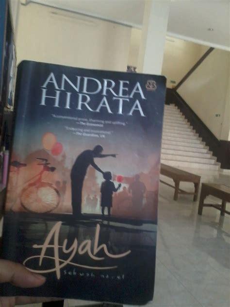 Ayah By Andrea Hirata By Mall Buku writing something ayah sebuah novel andrea hirata