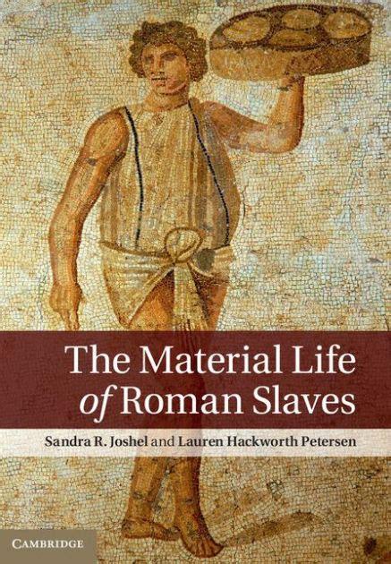 libro souvenirs dormants roman the material life of roman slaves by sandra r joshel lauren hackworth petersen nook book