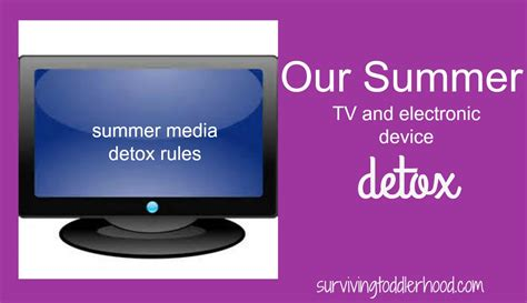 Detox Tv Show by Our Summer Tv And Electronic Device Detox