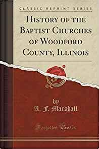 history of marshall county iowa classic reprint books history of the baptist churches of woodford county