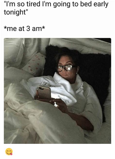 i m going to bed 25 best memes about going to bed early going to bed