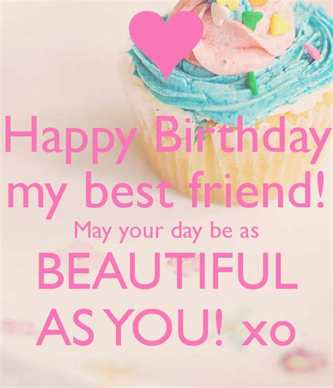 happy birthday my best friend happy birthday my best friend may your day be as