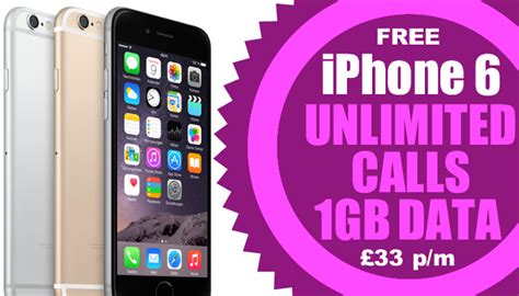 deal alert iphone 6 free 163 33 a month with unlimited calls 1gb data phonesltd