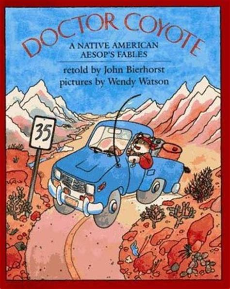 coyote s defending america books doctor coyote a american aesop s fables by