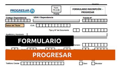 formularios progresar acreditacion anses plan progresar presentar el formulario becas