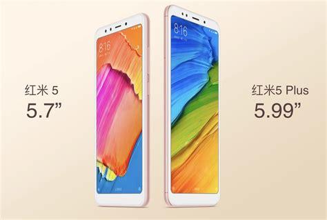 Xiomi Redmi 5 Plus xiaomi redmi 5 and redmi 5 plus launched everything you