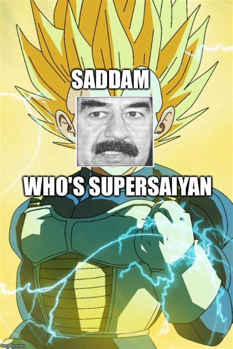 Super Saiyan Meme - super saiyan vegeta imgflip