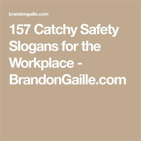 the 25 best safety slogans the 25 best industrial safety slogans ideas on