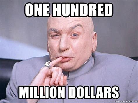 1 Million Dollars Meme - one hundred million dollars dr evil one million dollars