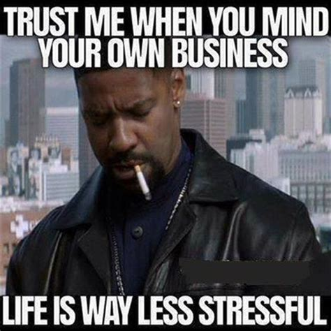Your Own Meme - mind your own business quotes sayings mind your own