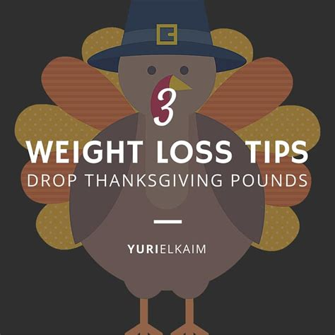 3 weight loss tips 3 thanksgiving weight loss tips yuri elkaim