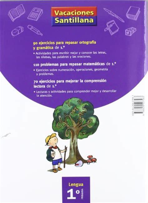 vacaciones santillana lengua ortografa libro vacaciones santillana lengua ortograf 237 a y gram 225 tica 1 educaci 243 n primaria cuaderno di