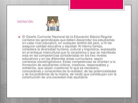 Diseño Curricular Nacional Definicion Informe El Dise 241 O Curricular Nacional Pptx P2