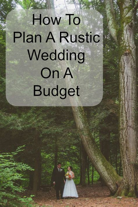 planning a rustic wedding on budget how to plan a rustic wedding on a budget rustic wedding chic