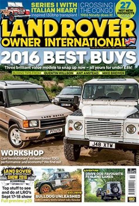 land rover magazines uk land rover owner international magazine subscription