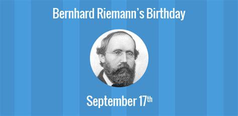 bernhard riemann number theory birthday of bernhard riemann german mathematician who