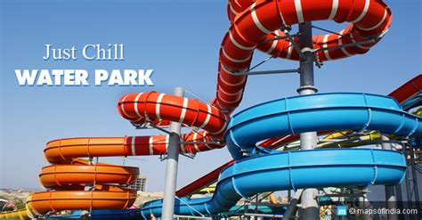 Just Two Fabulous Places To Chill by Just Chill Water Park In Delhi Ticket Price