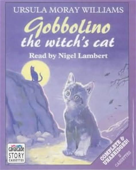 gobbolino the witch s cat books gobbolino the witch s cat by ursula moray williams