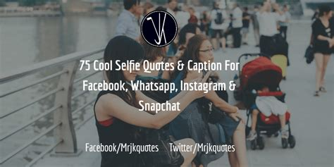cool selfie quotes   facebook whatsapp instagram snapchat