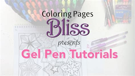 coloring pages bliss youtube gel pens tutorials tips and tricks to using gel pens