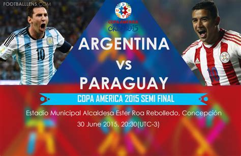 argentina today match result copa america 2015 argentina vs paraguay semi match