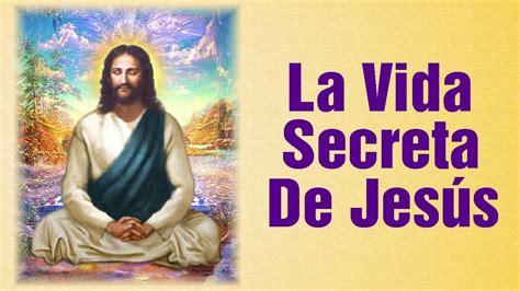 imagenes de jesucristo la vida la vida secreta de jes 250 s youtube