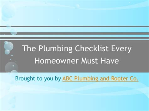 Abc Plumbing And Rooter by The Plumbing Checklist Every Homeowner Must