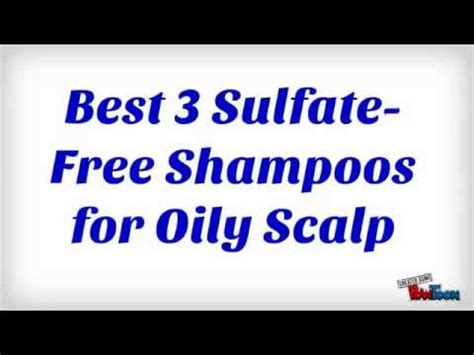 highest rated sulfate free shoo best 3 sulfate free shoos for oily scalp youtube