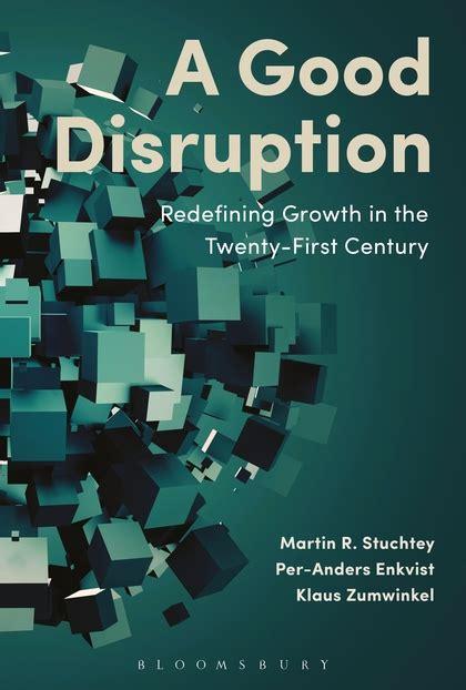 Novel Disruption a disruption redefining growth in the twenty century martin stuchtey bloomsbury