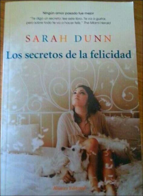 libro secretos de la felicidad los secretos de la felicidad de sarah dunn mis libros