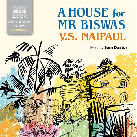 a house for mr biswas house for mr biswas a unabridged naxos audiobooks