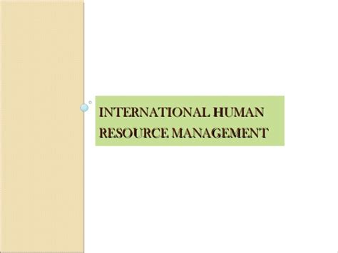 International Human Resource Management Notes Mba by And Development Practices In Global Organisations
