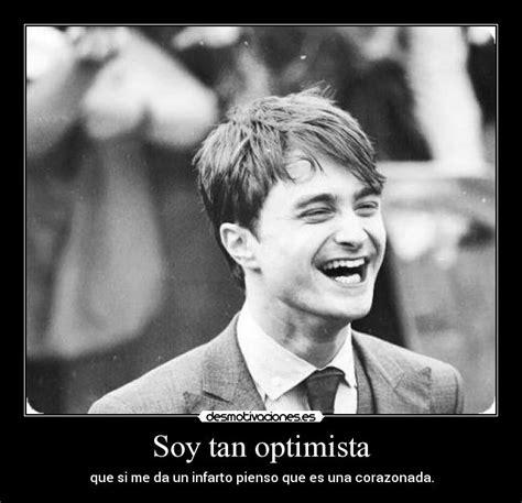 imagenes soy optimista soy tan optimista desmotivaciones