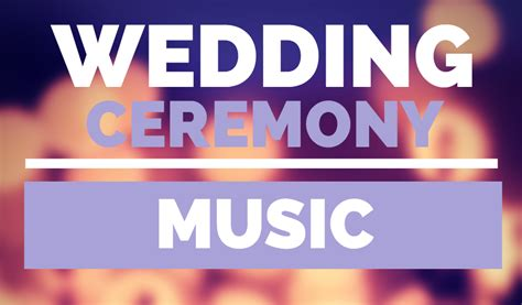 Wedding Ceremony Song List Piano by Wedding Ceremony How To Plan Your Ceremony