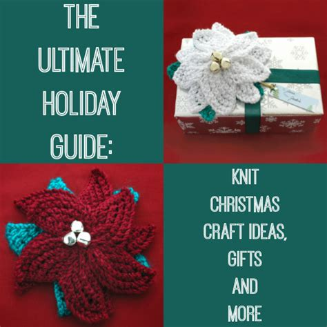 the ultimate holiday guide 345 knit christmas craft ideas