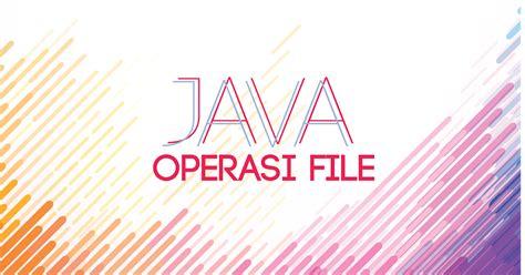 Belajar Pemrograman Populer 3 In 1 Java Vb Dan Php Edy Winarno belajar bahasa pemrograman java part 5 operasi file nochaprince