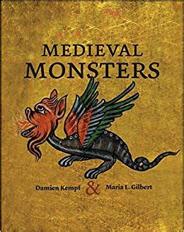amazon com medieval monsters 0000712357904 damien kempf maria gilbert books