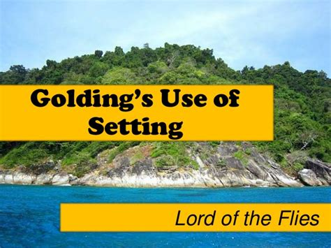 Lord Of The Flies Setting Essay by Lotf Setting
