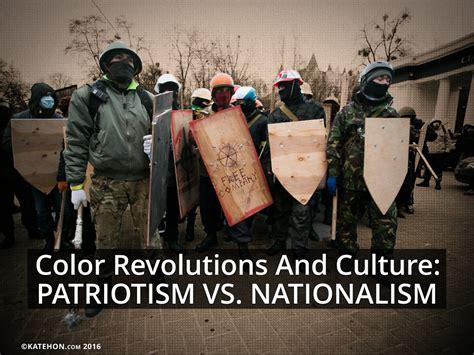 color revolutions color revolutions and culture patriotism vs nationalism