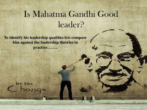 biography of mahatma gandhi qualities mahatma gandhi life story relating to leadership