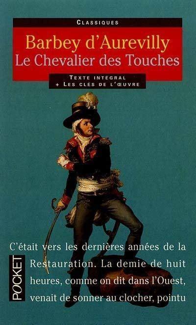 libro le chevalier des touches livre le chevalier des touches jules barbey d aurevilly pocket pocket classiques