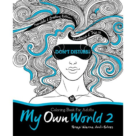 coloring book for adults my own world melepas stres dengan mewarnai smartmama
