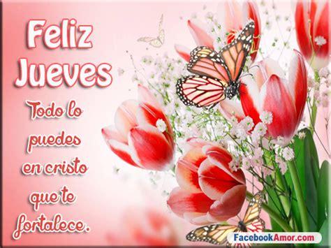 imagenes lindas feliz jueves tarjetas de feliz jueves im 225 genes bonitas para facebook