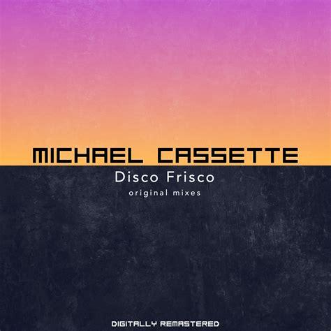 michael cassetta michael cassette disco frisco single