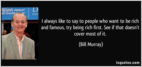 who said that the opening lines of great literature books i always want to say to who want to be rich by bill